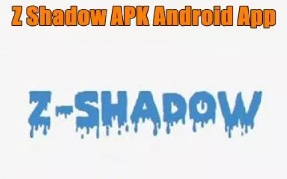 z shadow app apk download for android